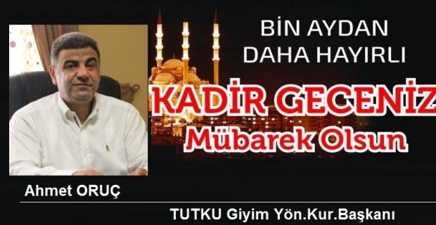"""Ahmet ORUÇ """"Kadir Gecesi"""" nedeniyle yaptığı açıklama yaptı."""