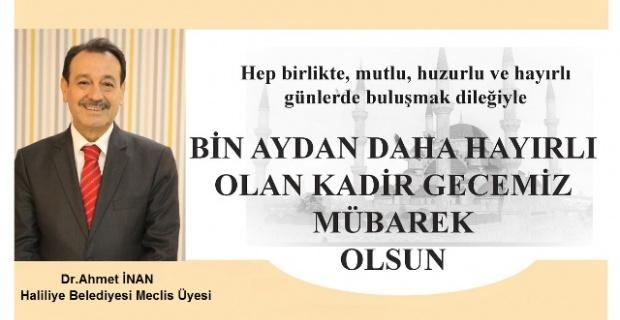 """Dr.Ahmet İNAN """"Kadir Gecesi"""" ile ilgili mesaj yayımladı."""