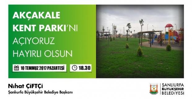 Akçakale Kent Parkın açılıyor.