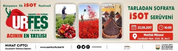 İsot Festivali, 'Tarladan Sofraya İsot Serüveni' etkinliği ile devam ediyor.