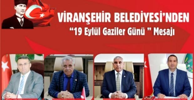 Viranşehir Belediyesi,Gaziler Günü dolayısıyla ortak bir mesaj yayınladı.