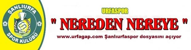 www.urfagap.com  Şanlıurfaspor dosyasını açıyor