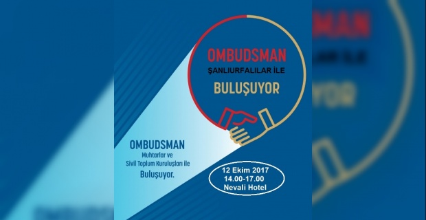 Ombudsman Şanlıurfalılar ile Buluşuyor