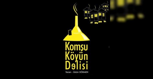 """""""Komşu Köyün Delisi"""" Viranşehir'de."""