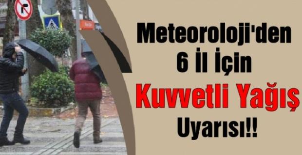 Meteorolojiden 6 İl İçin Yağış Uyarısı