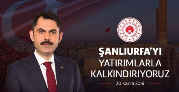 """Bakan Kurum """"Şanlıurfa'yı Yatırımlarla Kalkındıracağız"""""""
