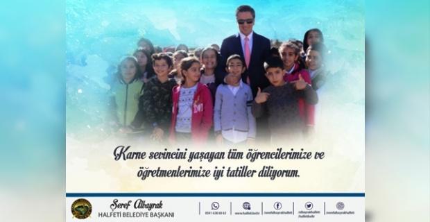 """Başkan Albayrak """"öğrencilerimize ve öğretmenlerimize iyi tatiller diliyorum."""""""