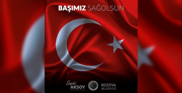"""Başkan Aksoy """"Milletimizin başı sağ olsun."""""""
