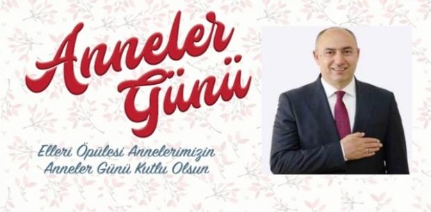 """Başkan Aksoy """"Bütün annelerin sevgi ve şevkat dolu ellerinden öpüyor en derin saygılarımı sunuyorum."""""""