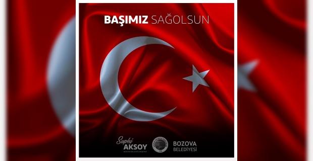 """Başkan Aksoy """"Milletimizin başı sağolsun"""""""