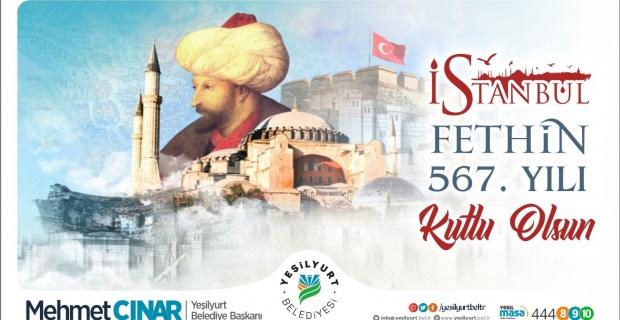 """Başkan Çınar """"İstanbul'un Fethinin 567. Yılı Kutlu Olsun"""""""
