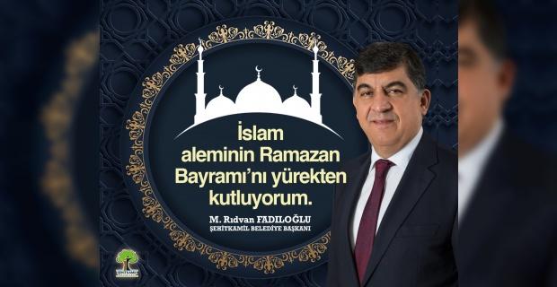 """Başkan Fadıloğlu """"Ramazan Bayramımız mübarek olsun"""""""