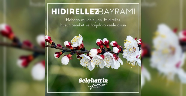 """Başkan Gürkan """"Hıdırellez Bayramı'nı tebrik ediyorum"""""""