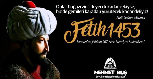 """Başkan Kuş """"İstanbul'un Fethinin 567. sene-i devriyesi kutlu olsun"""""""