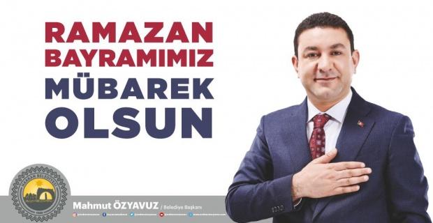 """Başkan Özyavuz """"Ramazan Bayramınız mübarek olsun"""""""