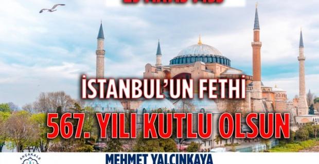 """Başkan Yalçınkaya """"Fatih Sultan Mehmet Han ve şanlı ordusunu rahmetle anıyorum"""""""