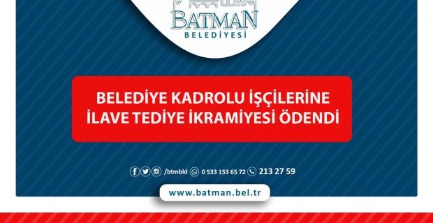 Batman Belediyesi Kadrolu İşçilerine İlave Tediye İkramiyesi Ödendi.