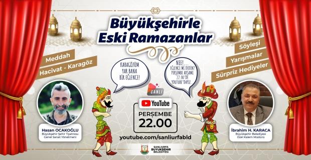 """Şanlıurfa Büyükşehir """"Nerde o eski Ramazanlar"""""""