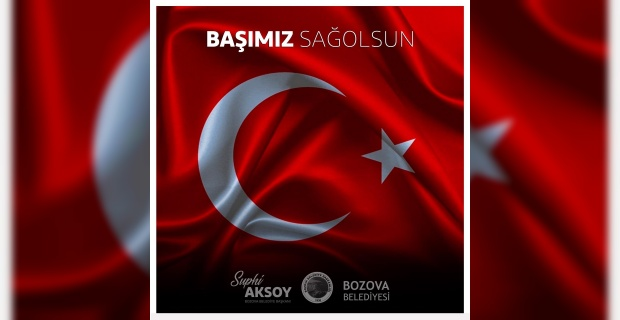 """Başkan Aksoy """"Milletimizin başı sağ olsun"""""""