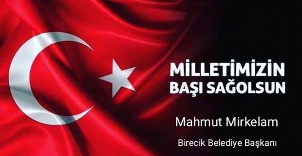 """Birecik Belediye Başkanı Mirkelam """"Milletimizin başı sağolsun"""""""