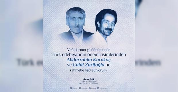 """Çalık """"Edebiyatımızın iki büyük ismi Cahit Zarifoğlu,Abdurrahim Karakoç'u rahmet ve saygıyla yad ediyorum"""""""