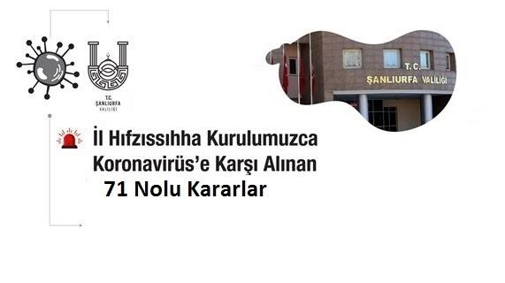 Şanlıurfa İl Hıfzıssıhha Kurulunca alınan 71 Nolu Kararlar
