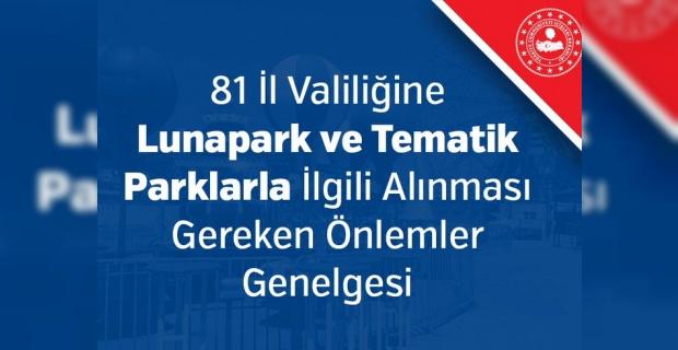 81 İl Valiliğine Lunapark ve Tematik Parklarla İlgili Alınması Gereken Önlemler Genelgesi