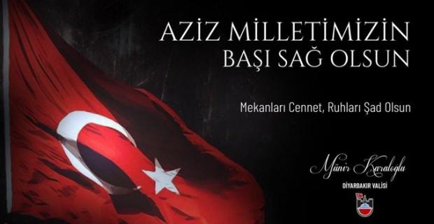 """Vali Karaloğlu """"Şehitlerimizin ruhu şâd olsun"""""""