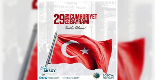 """Başkan Aksoy """"29 Ekim Cumhuriyet Bayramımız kutlu olsun"""""""