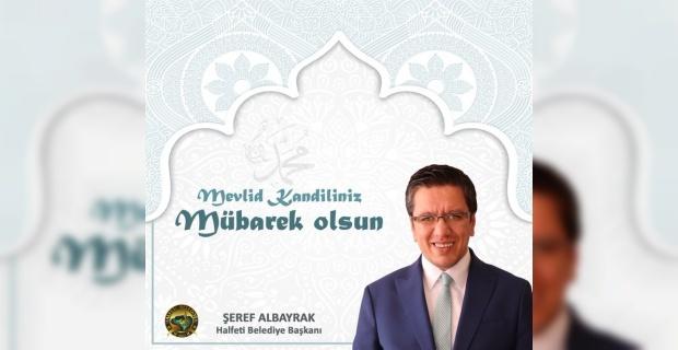 """Başkan Albayrak """"İslam âleminin mübarek Mevlid Kandili'ni tebrik ediyorum"""""""