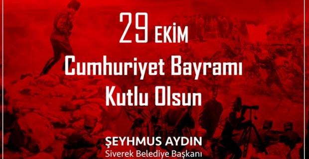 """Başkan Aydın """" 29 Ekim Cumhuriyet Bayramı'mız kutlu olsun"""""""