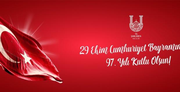 """Şanlıurfa Valisi Erin """"Cumhuriyetimizin 97. yıl dönümü kutlu olsun"""""""