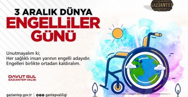 """Gaziantep Valisi Gül """"Engelleri birlikte ortadan kaldıralım"""""""