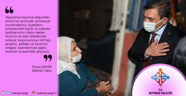 """Vali Şahin """"özverinin simgesi, kadınlarımıza sağlık, mutluluk ve esenlikler diliyorum"""""""