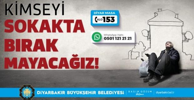 """Diyarbakır Büyükşehir """"Kimseyi Sokakta Bırakmayacağız"""""""