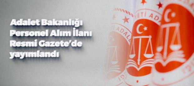 Adalet Bakanlığı personel alım ilanı Resmi Gazete'de yayımlandı.