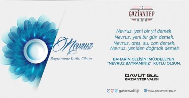 """Gaziantep Valisi Gül """"Baharın müjdecisi Nevruz Bayramınız kutlu olsun"""""""