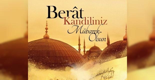 """Kaya """"Alem-i İslamın ve Milletimizin Mübarek Berat Kandilini kutlu Olsun"""""""