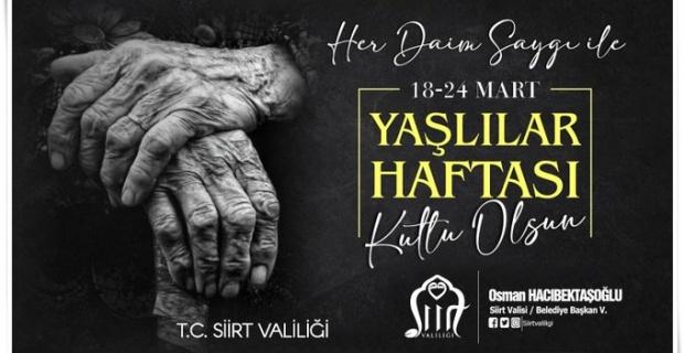 """Siirt Valisi Hacıbektaşoğlu """"geçmişimizle geleceğimizi birbirine bağlayan en değerli köklü çınarlarımızdır"""""""
