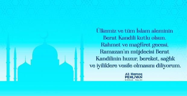 """Şırnak Valisi Pehlivan """"Ülkemizin ve tüm İslam aleminin Berat Kandili kutlu olsun"""""""