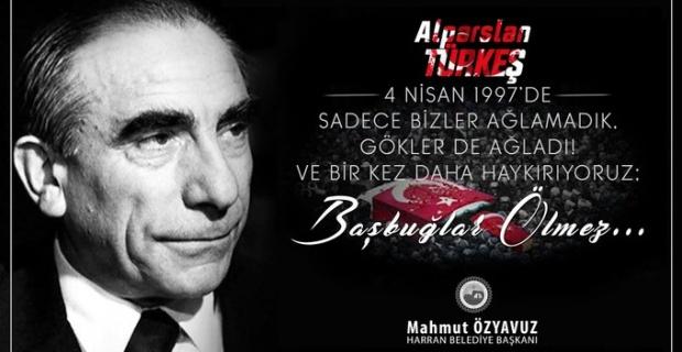 """Başkan Özyavuz """"Ruhu şad mekanı cennet olsun"""""""