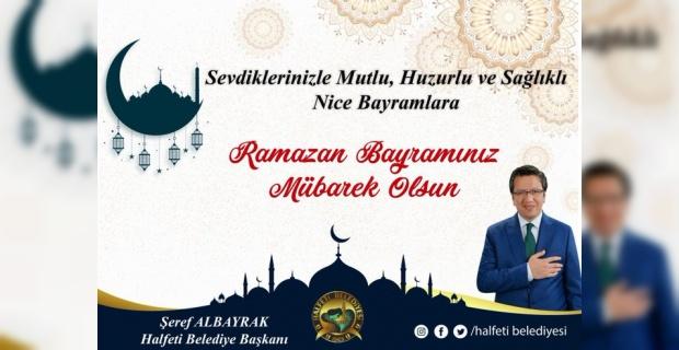 """Başkan Albayrak """"Mübarek Ramazan Bayramı'nızı en kalbi duygularımla tebrik ederim"""""""
