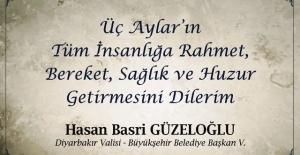 """Vali Güzeloğlu """"Üç Aylarımız Mübarek Olsun..."""""""
