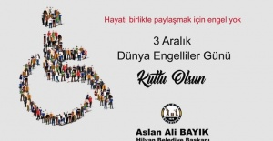 """Başkan Bayık """"tüm engelli kardeşlerimizin 3 Aralık Dünya Engelliler Gününü kutlarım"""""""
