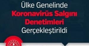 Ülke Genelinde Koronavirüs Denetimleri Gerçekleştirildi
