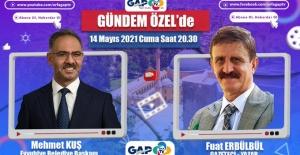 Başkan KUŞ, Bu Akşam GAP TV canlı yayınında.