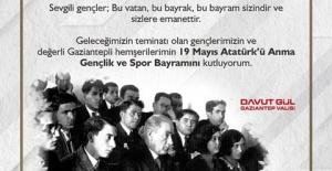 Gaziantep Valisi Davut Gül'ün 19 Mayıs Atatürk'ü Anma, Gençlik ve Spor Bayramı Mesajı