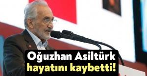 Milli Görüş Vakfı Genel Başkanı Oğuzhan Asiltürk, hayatını kaybetti